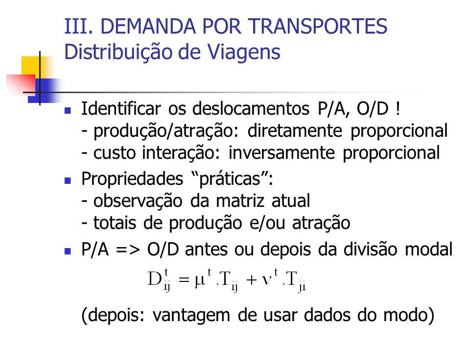 III. DEMANDA POR TRANSPORTES Distribuição de Viagens