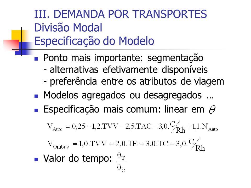 III. DEMANDA POR TRANSPORTES Divisão Modal Especificação do Modelo