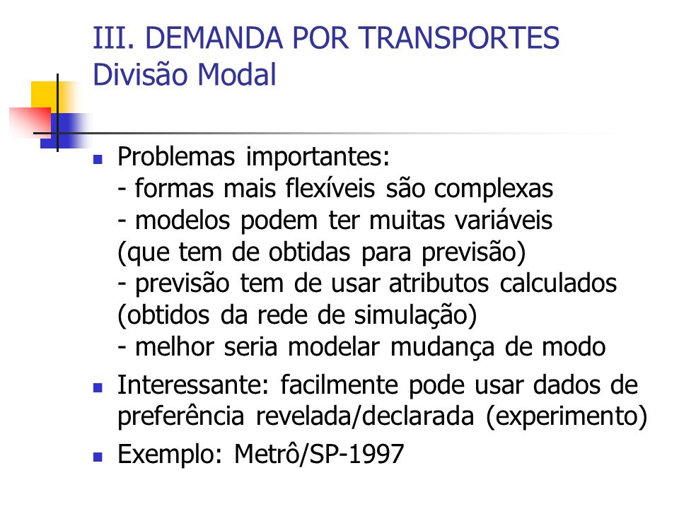 III. DEMANDA POR TRANSPORTES Divisão Modal