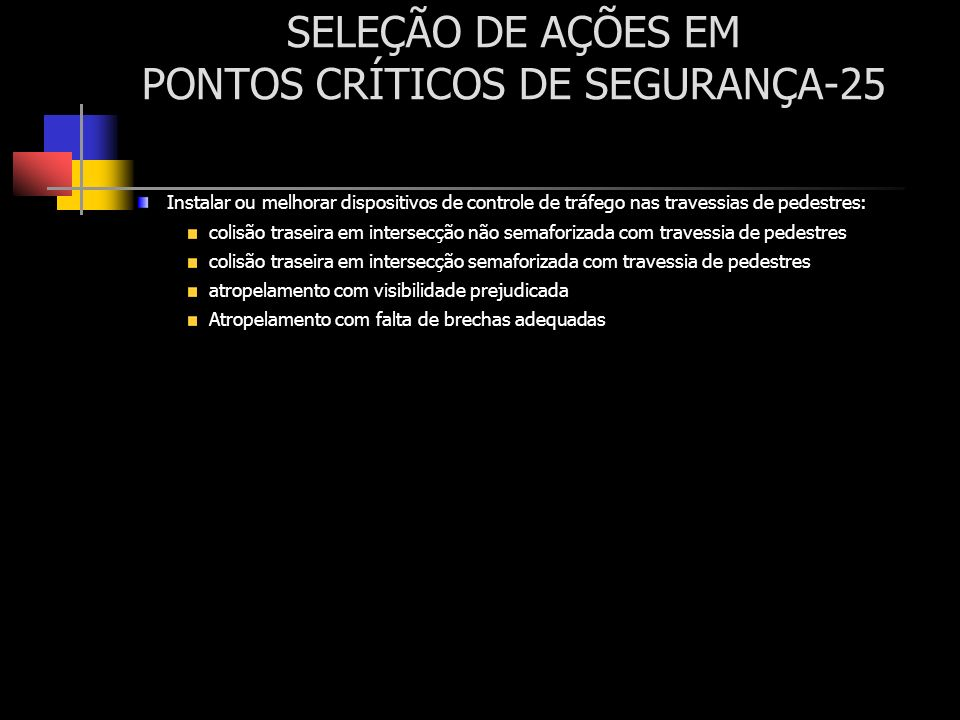 SELEÇÃO DE AÇÕES EM PONTOS CRÍTICOS DE SEGURANÇA-25