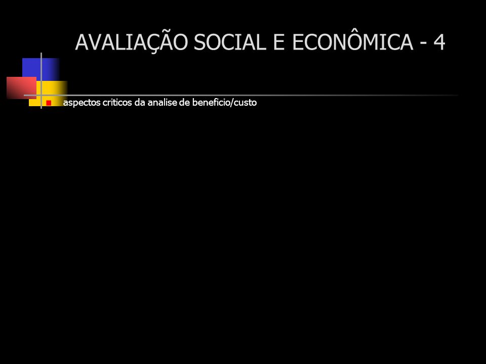 AVALIAÇÃO SOCIAL E ECONÔMICA - 4