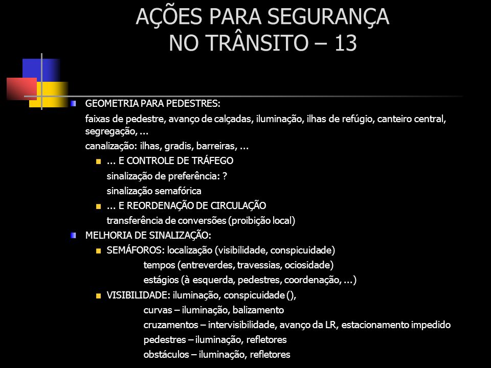 AÇÕES PARA SEGURANÇA NO TRÂNSITO – 13