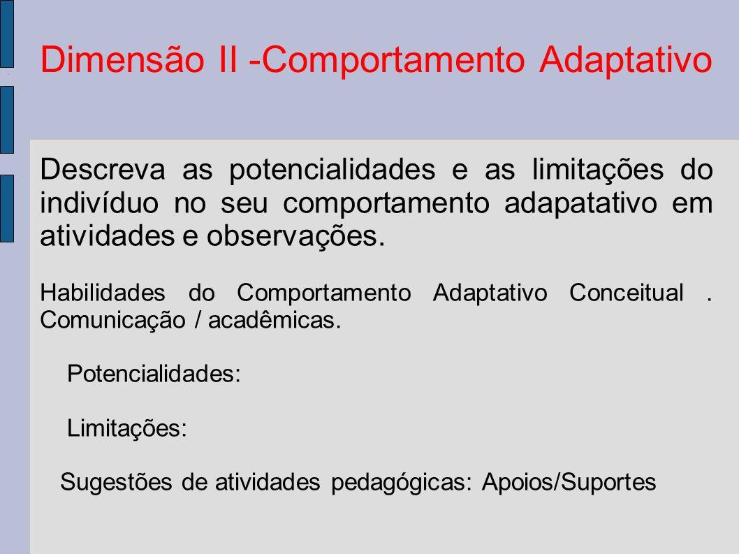 Dimensão II -Comportamento Adaptativo