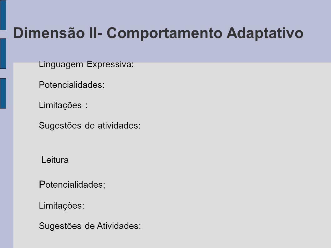 Dimensão II- Comportamento Adaptativo