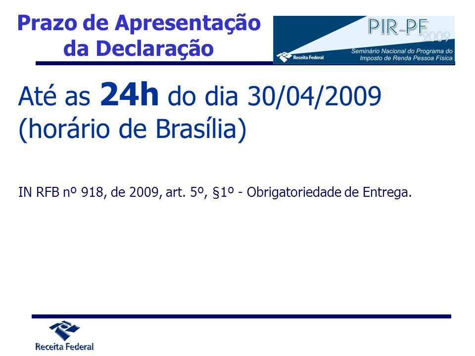 Até as 24h do dia 30/04/2009 (horário de Brasília)