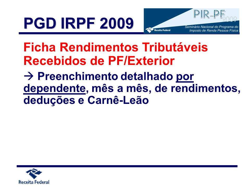 PGD IRPF 2009 Ficha Rendimentos Tributáveis Recebidos de PF/Exterior