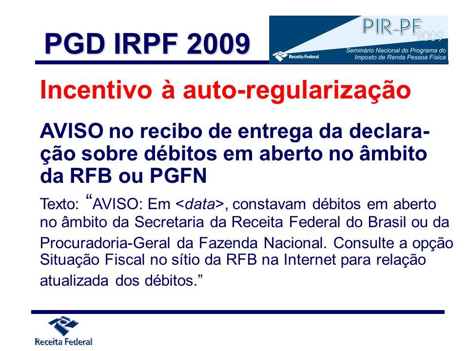 PGD IRPF 2009 Incentivo à auto-regularização