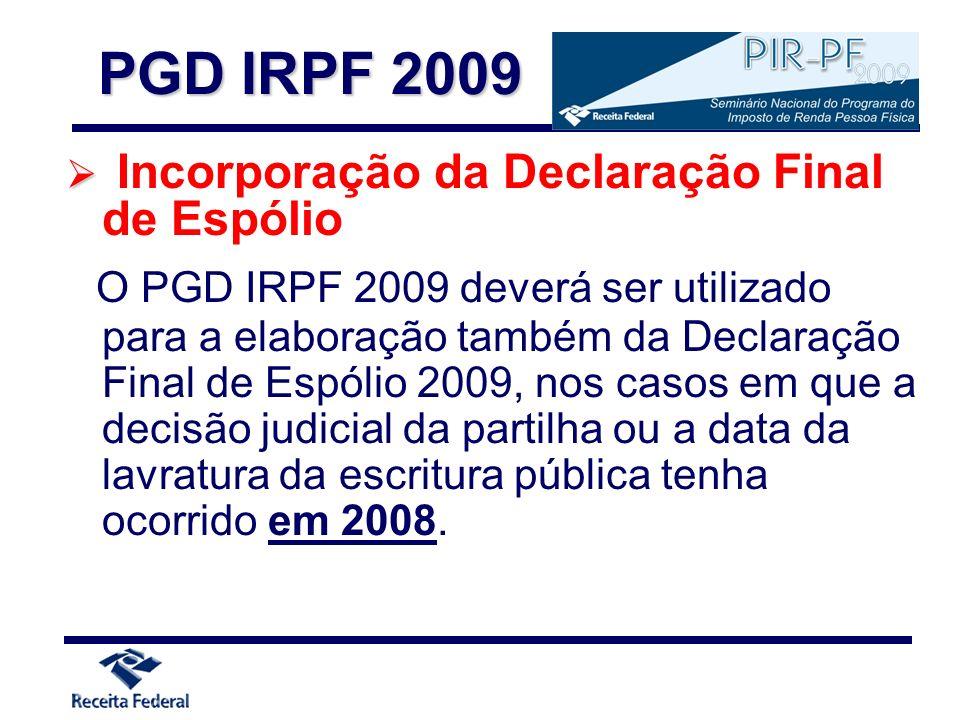 PGD IRPF 2009 Incorporação da Declaração Final de Espólio