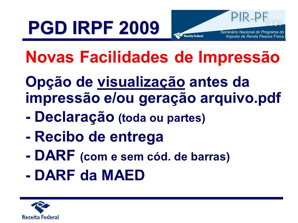 PGD IRPF 2009 Novas Facilidades de Impressão