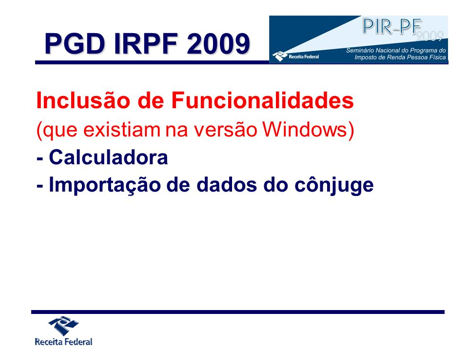 PGD IRPF 2009 Inclusão de Funcionalidades