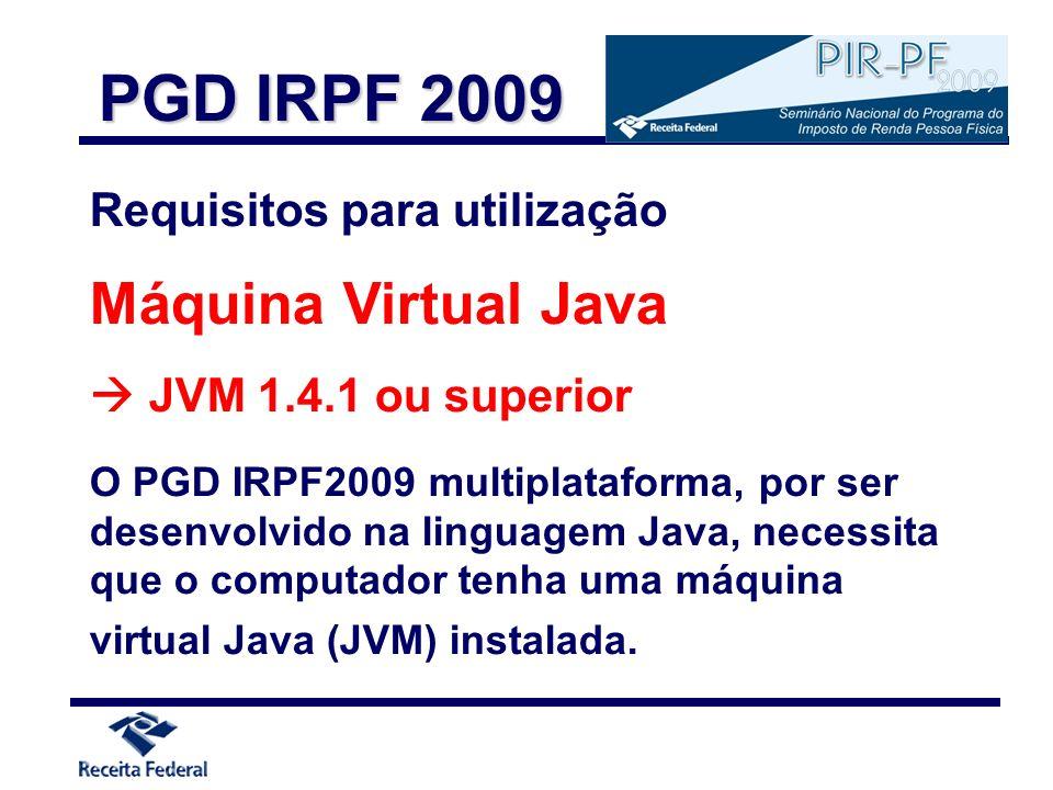 PGD IRPF 2009 Máquina Virtual Java Requisitos para utilização