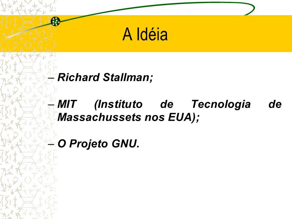 A Idéia Richard Stallman;