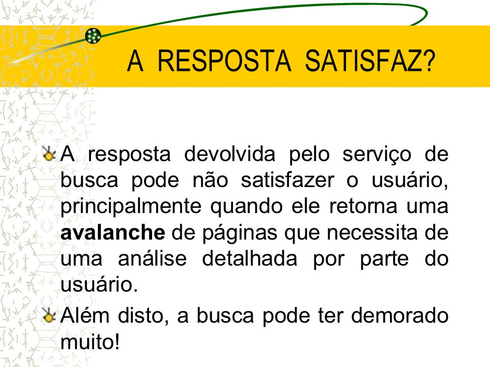 A RESPOSTA SATISFAZ