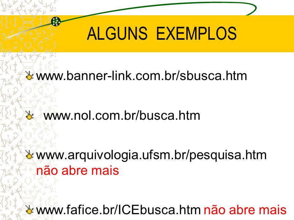 ALGUNS EXEMPLOS www.banner-link.com.br/sbusca.htm