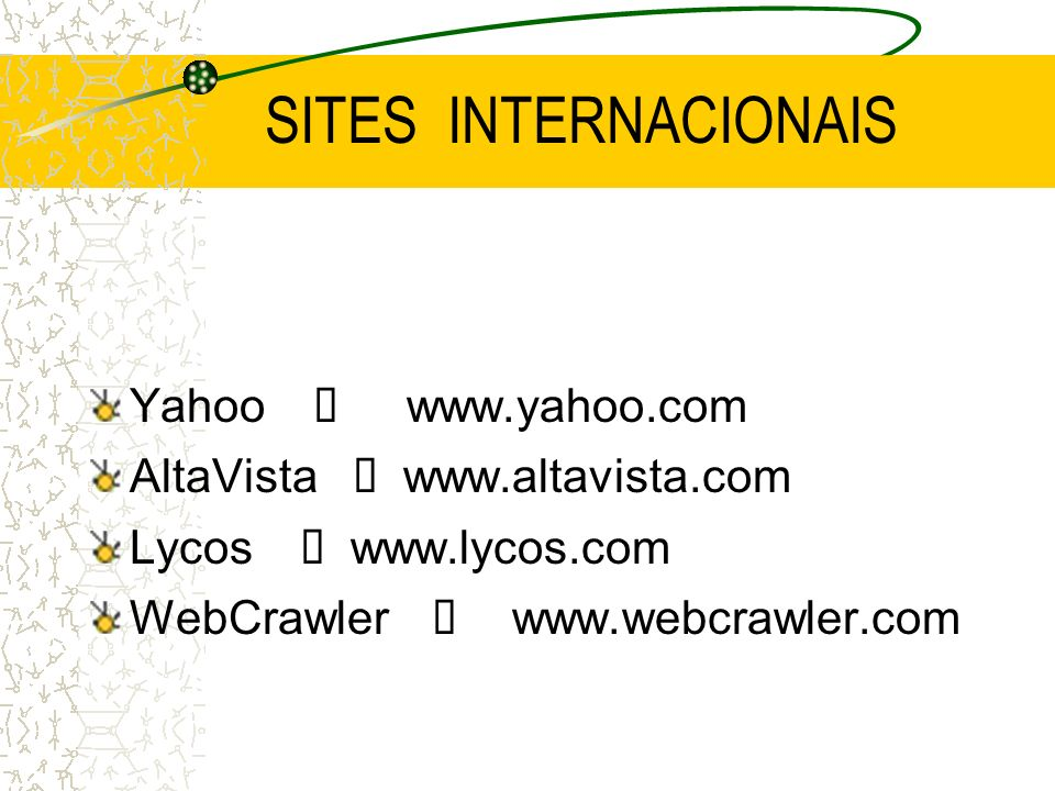 SITES INTERNACIONAIS Yahoo í www.yahoo.com