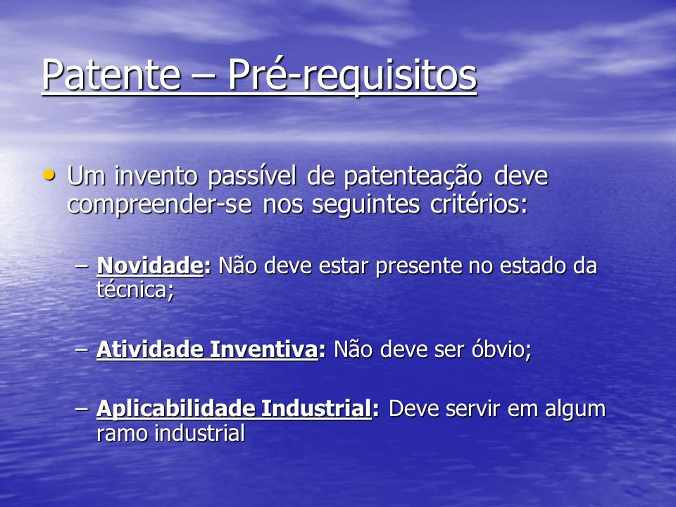 Patente – Pré-requisitos