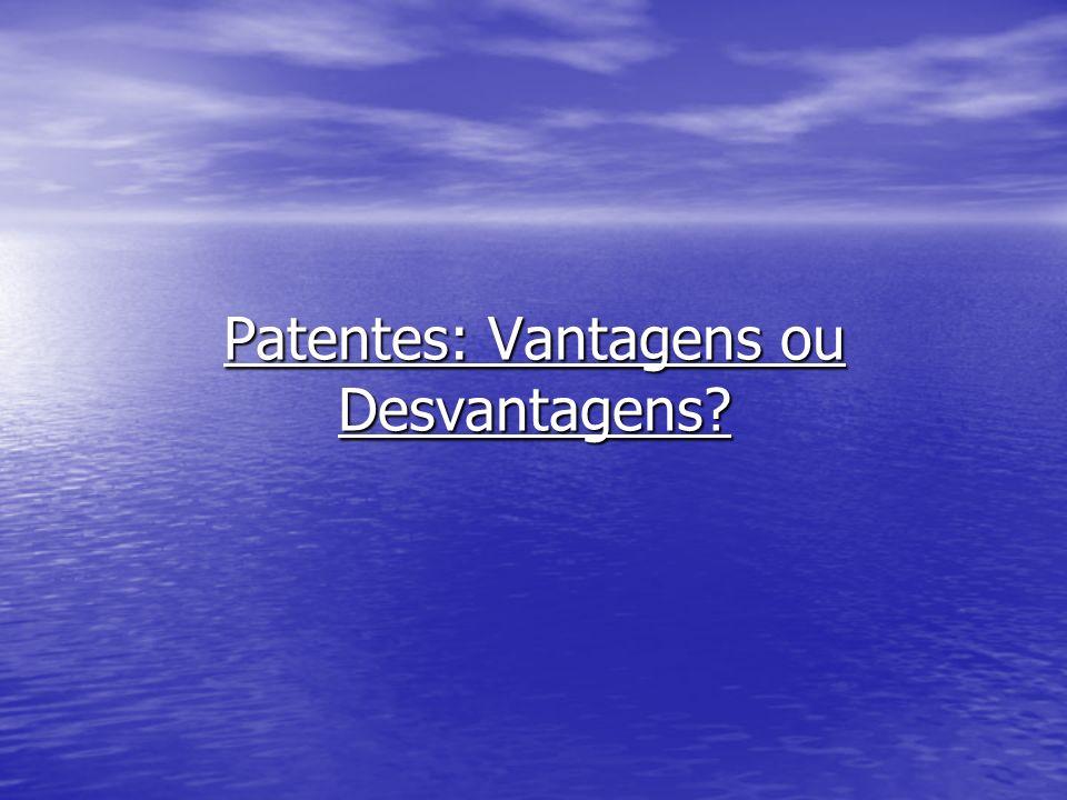Patentes: Vantagens ou Desvantagens
