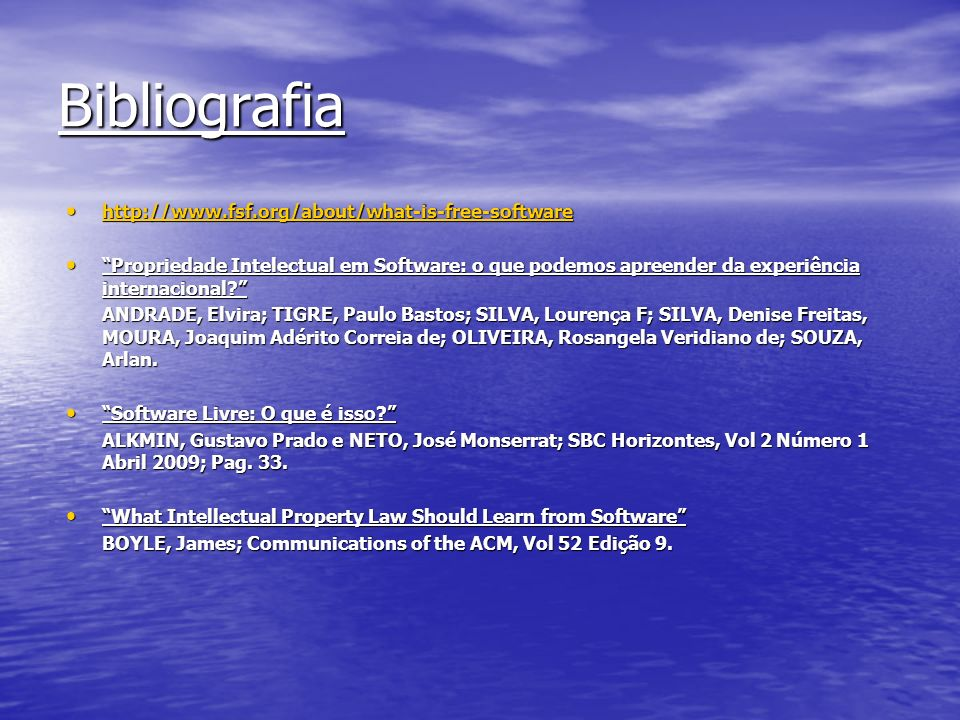 Bibliografia http://www.fsf.org/about/what-is-free-software