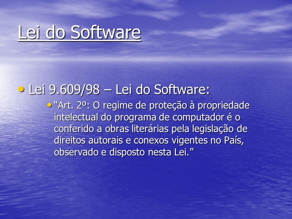 Lei do Software Lei 9.609/98 – Lei do Software:
