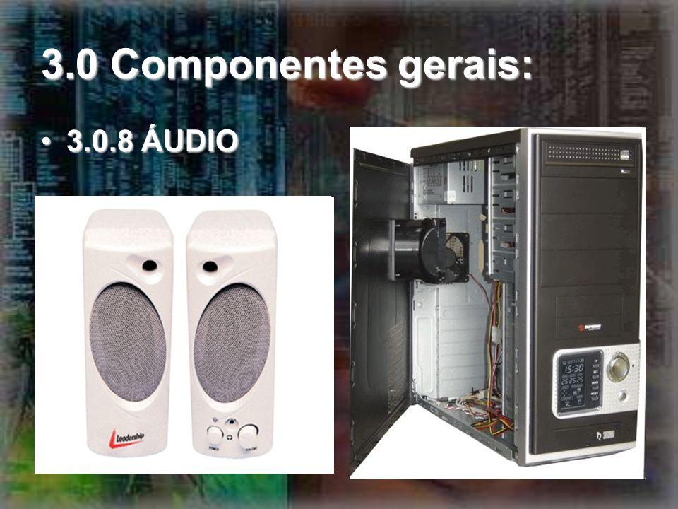 3.0 Componentes gerais: 3.0.8 ÁUDIO