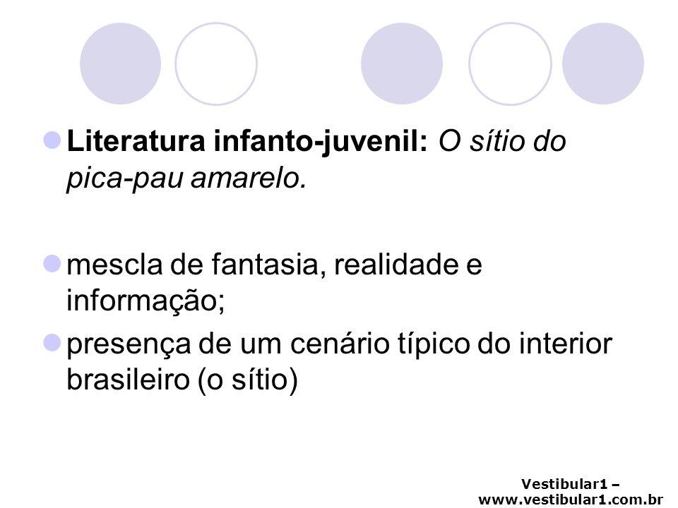 Literatura infanto-juvenil: O sítio do pica-pau amarelo.