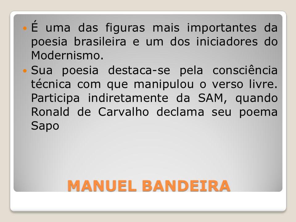 É uma das figuras mais importantes da poesia brasileira e um dos iniciadores do Modernismo.