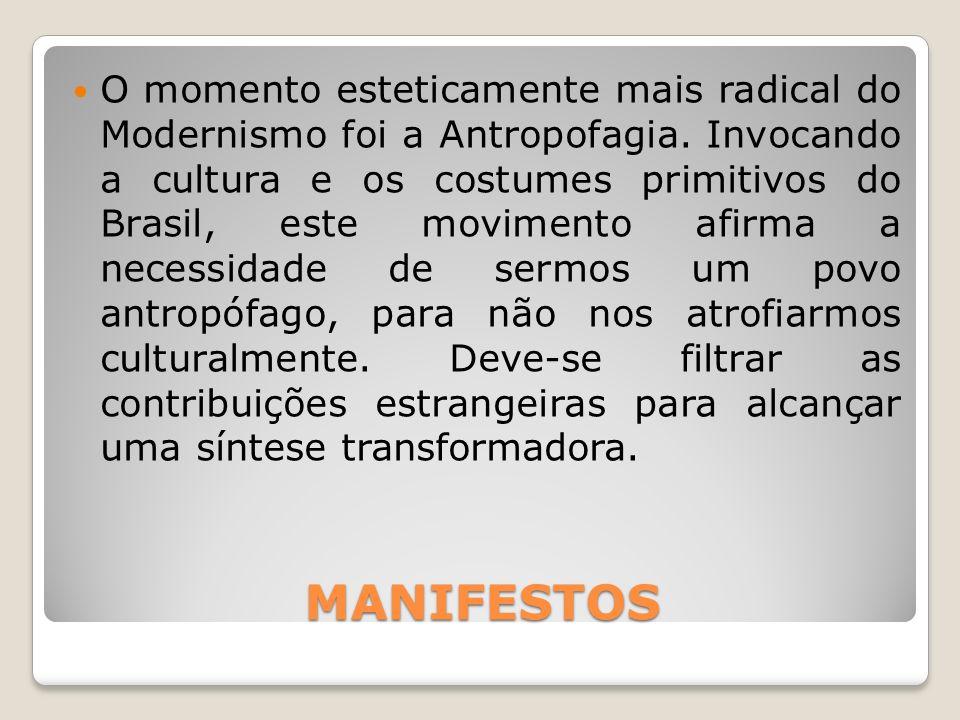 O momento esteticamente mais radical do Modernismo foi a Antropofagia