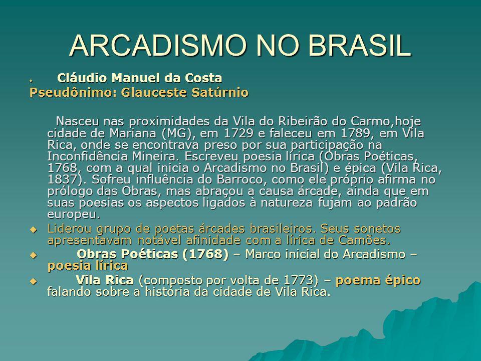 ARCADISMO NO BRASIL Pseudônimo: Glauceste Satúrnio