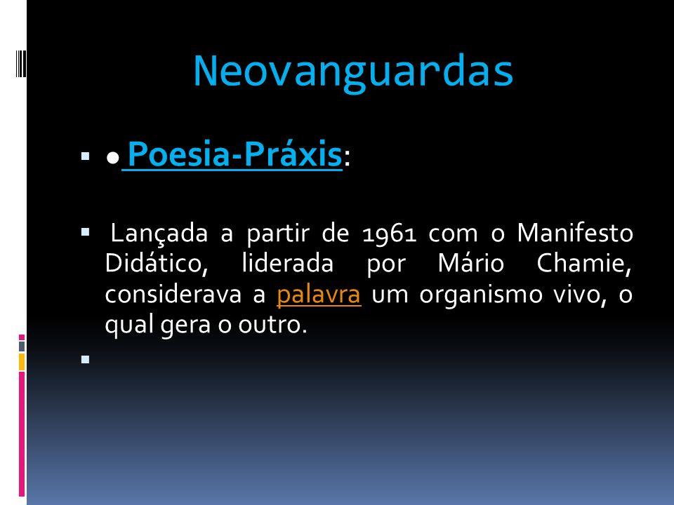 Neovanguardas ● Poesia-Práxis: