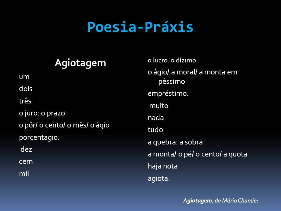 Poesia-Práxis Agiotagem o ágio/ a moral/ a monta em péssimo um dois