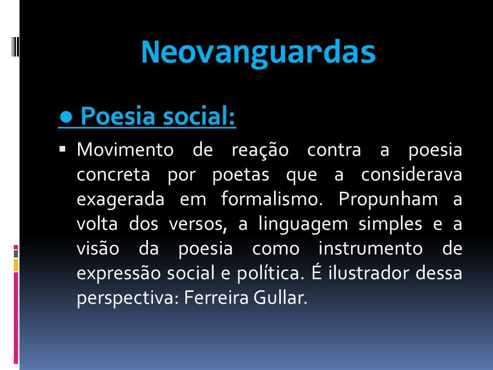 Neovanguardas ● Poesia social: