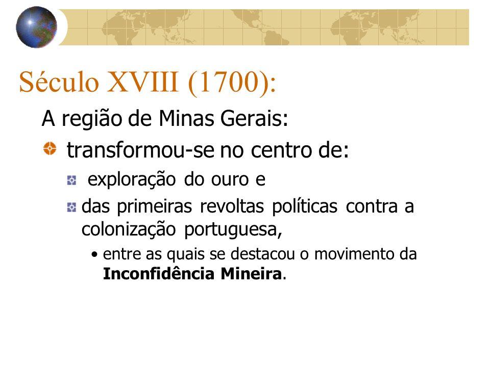 Século XVIII (1700): A região de Minas Gerais: