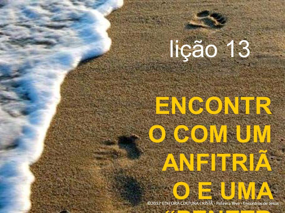 ©2012 EDITORA CULTURA CRISTÃ - Palavra Viva - Encontros de Jesus