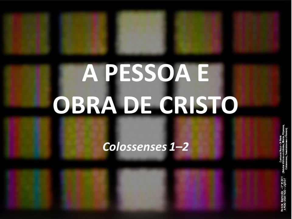 A PESSOA E OBRA DE CRISTO