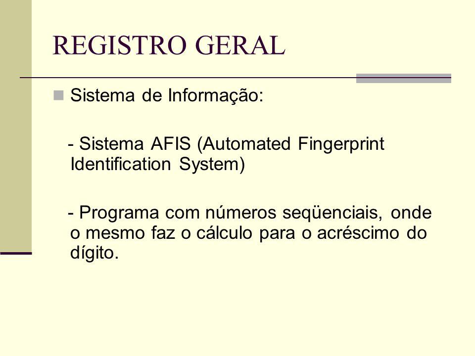 REGISTRO GERAL Sistema de Informação: