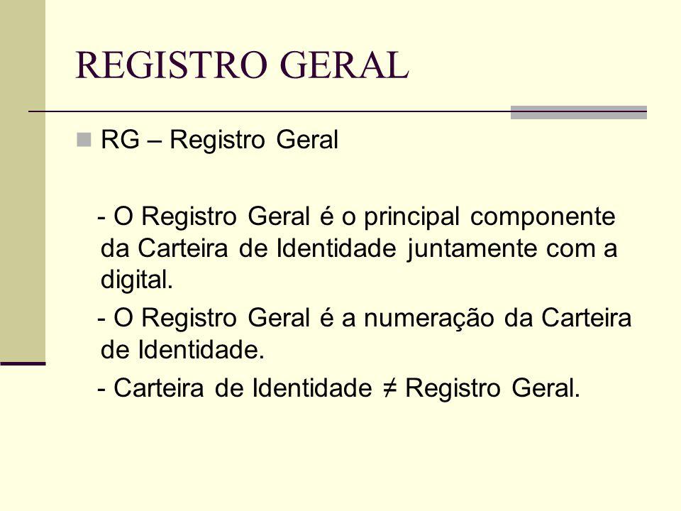 REGISTRO GERAL RG – Registro Geral