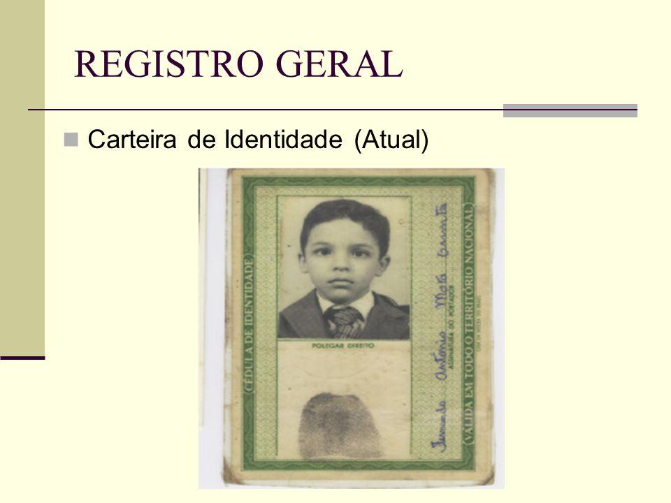 REGISTRO GERAL Carteira de Identidade (Atual)