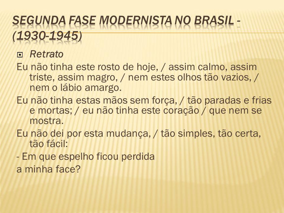 Segunda fase Modernista no Brasil - (1930-1945)