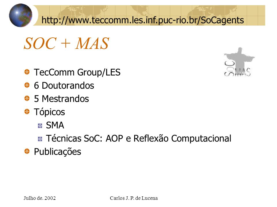 SOC + MAS http://www.teccomm.les.inf.puc-rio.br/SoCagents