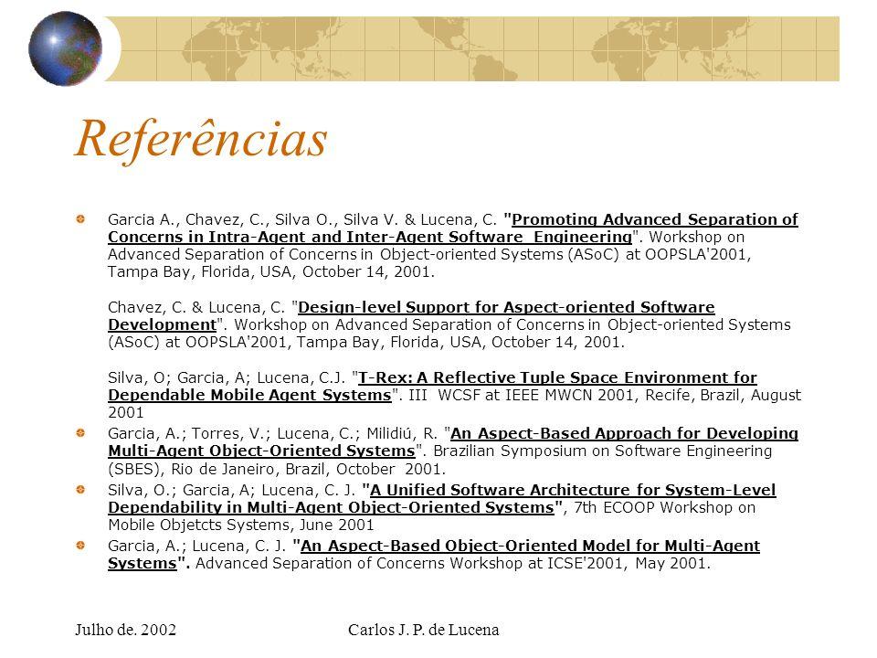 Referências Julho de. 2002 Carlos J. P. de Lucena