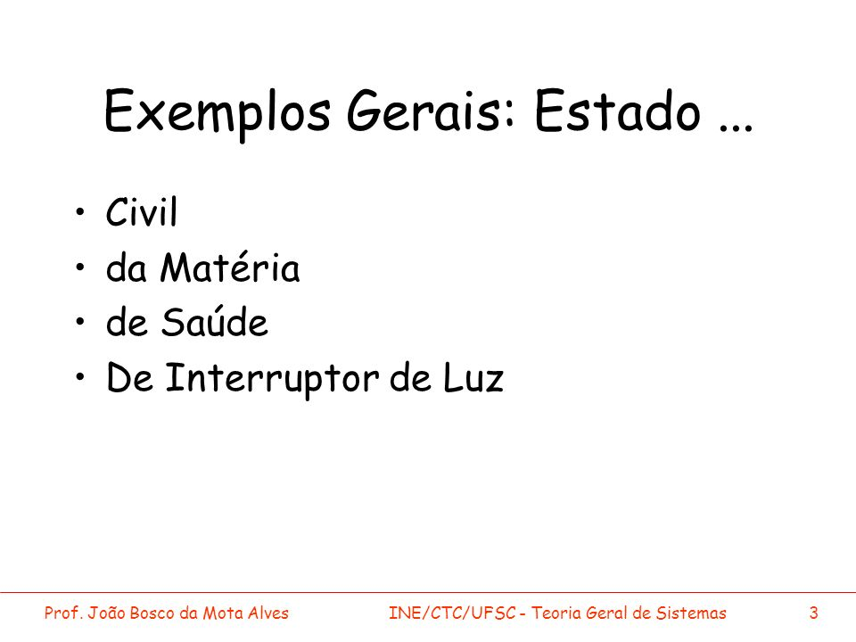 Exemplos Gerais: Estado ...