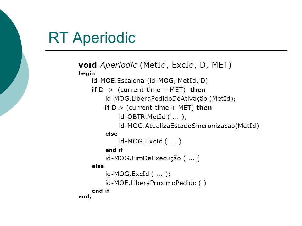 RT Aperiodic void Aperiodic (MetId, ExcId, D, MET) begin