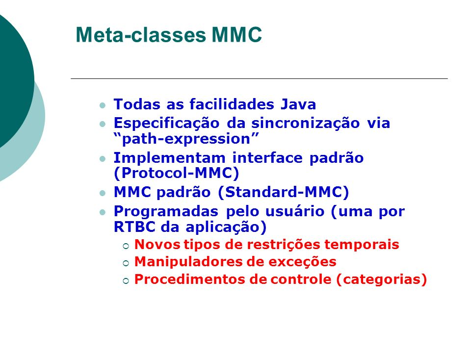 Meta-classes MMC Todas as facilidades Java