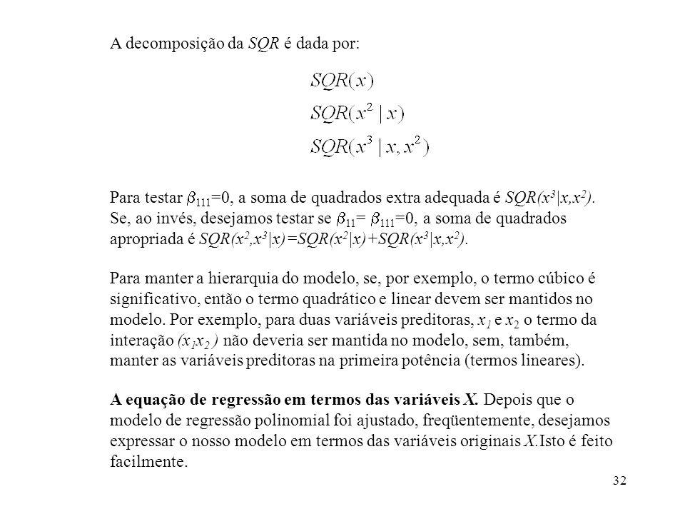 A decomposição da SQR é dada por: