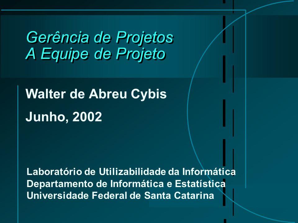 Gerência de Projetos A Equipe de Projeto