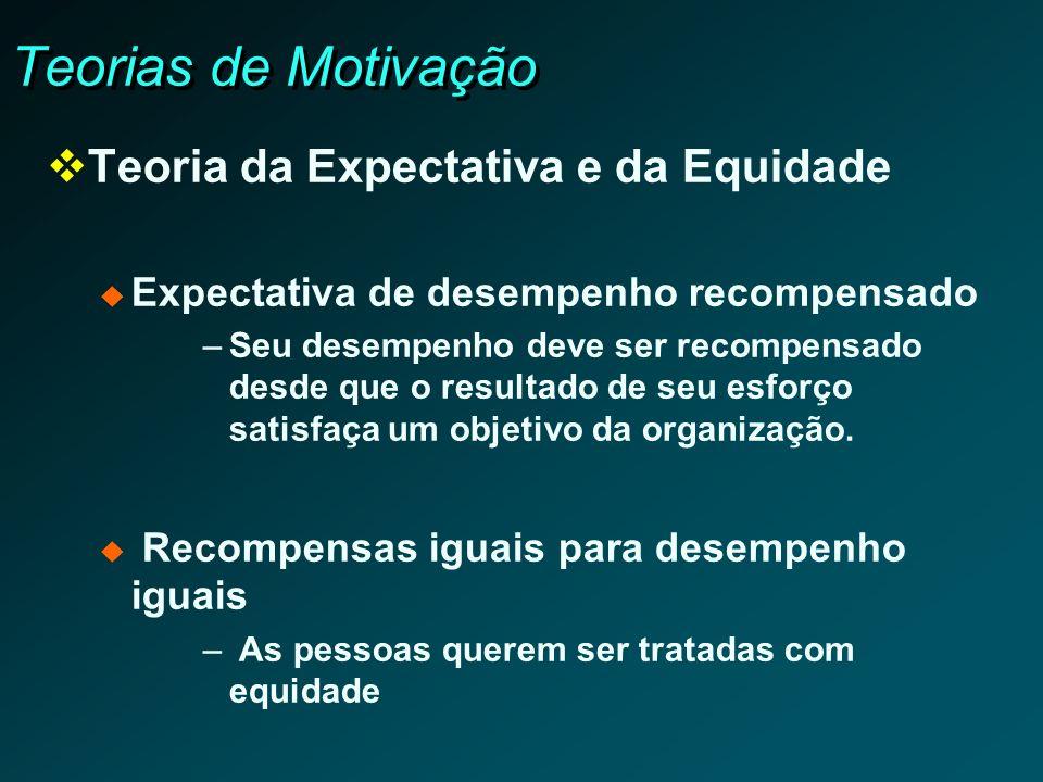 Teorias de Motivação Teoria da Expectativa e da Equidade
