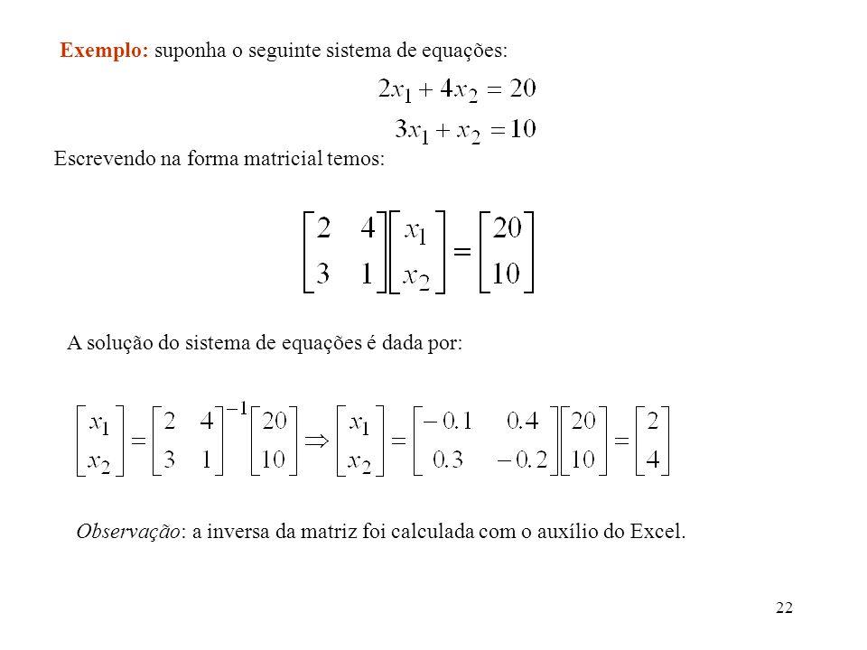 Exemplo: suponha o seguinte sistema de equações: