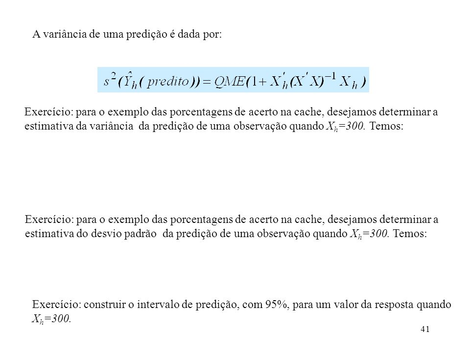 A variância de uma predição é dada por: