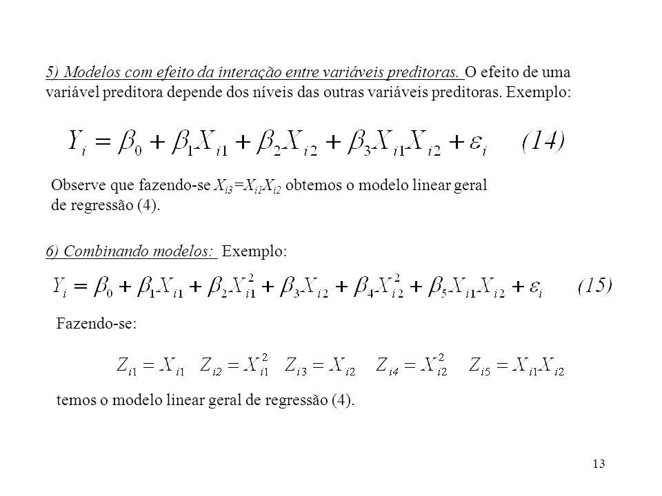 5) Modelos com efeito da interação entre variáveis preditoras