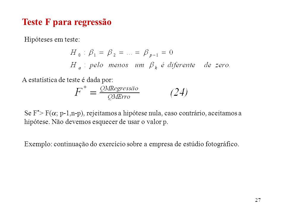 Teste F para regressão Hipóteses em teste: